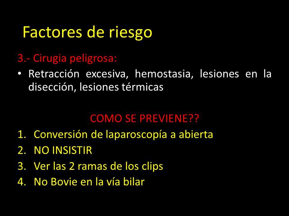 r Factores de riesgo 3.- Cirugia peligrosa: