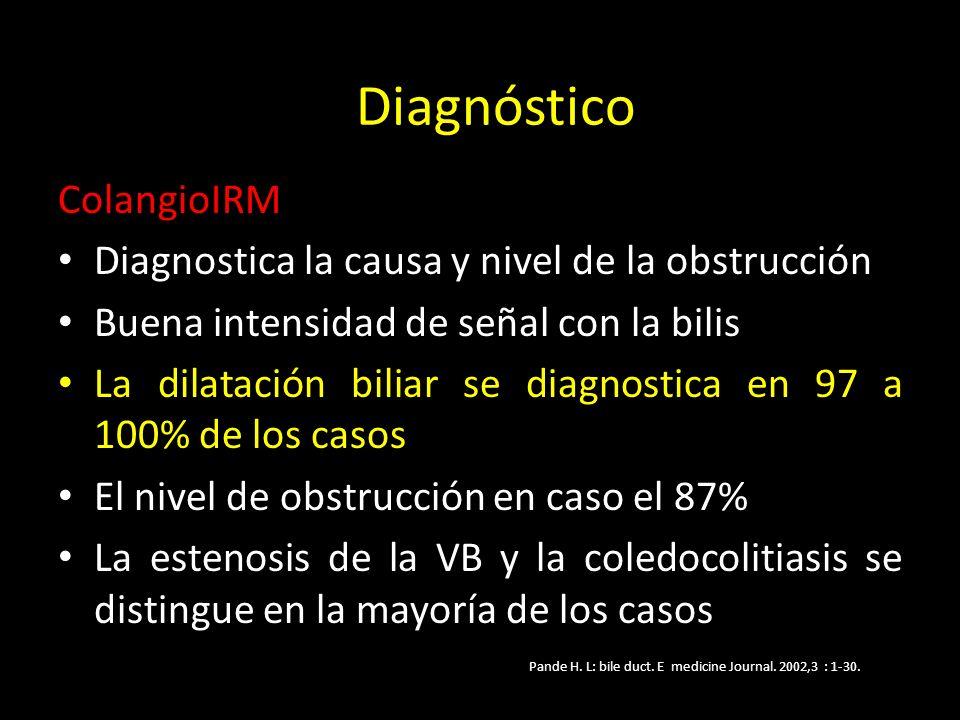 Diagnóstico ColangioIRM Diagnostica la causa y nivel de la obstrucción