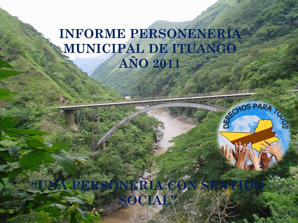 INFORME PERSONENERÍA MUNICIPAL DE ITUANGO AÑO 2011
