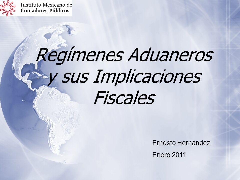 Regímenes Aduaneros y sus Implicaciones Fiscales