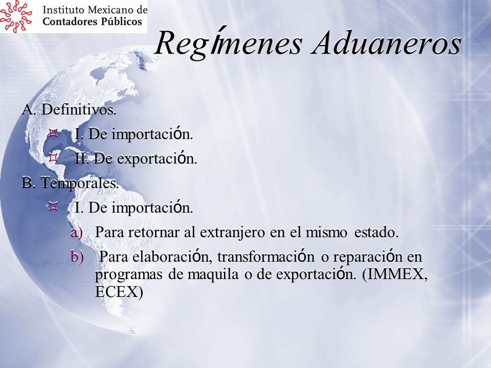 Regímenes Aduaneros A. Definitivos. I. De importación.