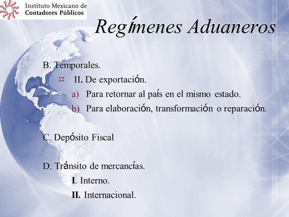Regímenes Aduaneros B. Temporales. II. De exportación.