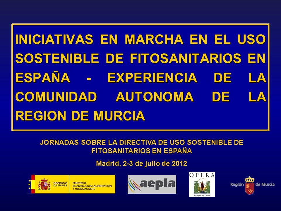 INICIATIVAS EN MARCHA EN EL USO SOSTENIBLE DE FITOSANITARIOS EN ESPAÑA - EXPERIENCIA DE LA COMUNIDAD AUTONOMA DE LA REGION DE MURCIA