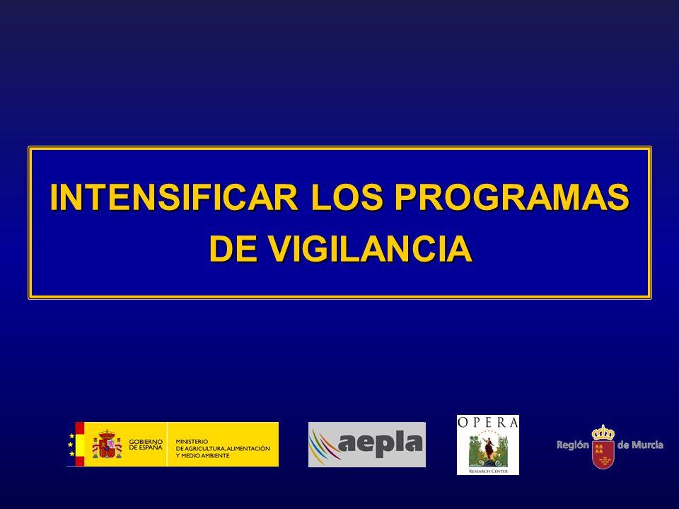 INTENSIFICAR LOS PROGRAMAS DE VIGILANCIA