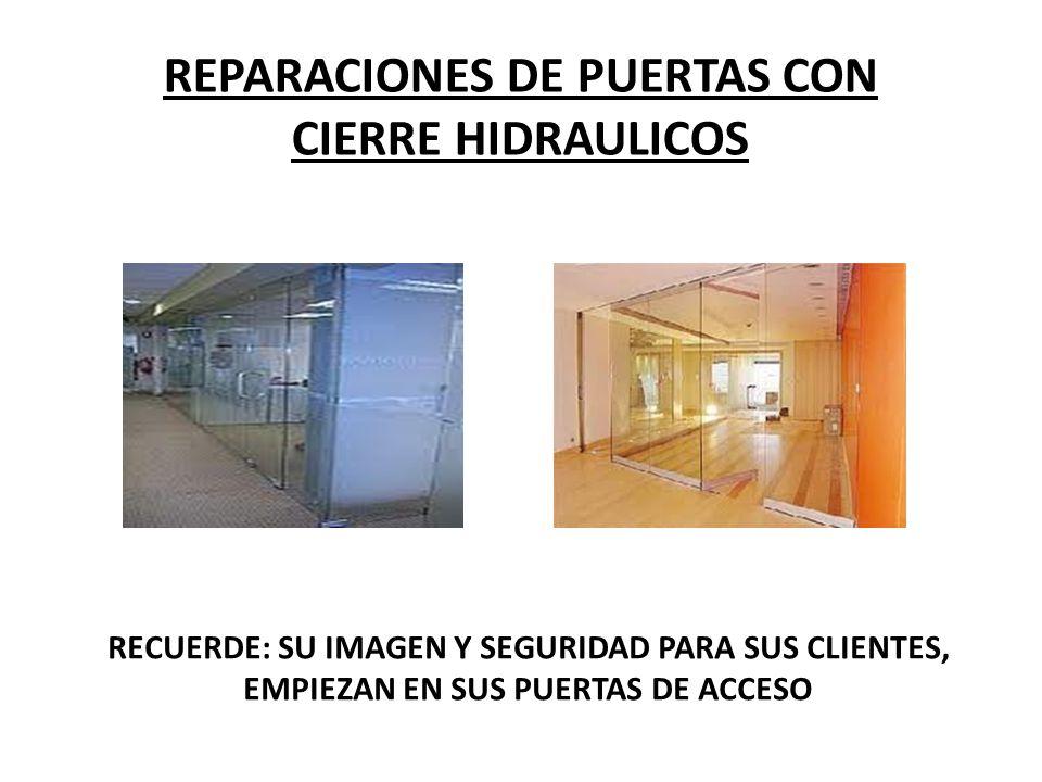 REPARACIONES DE PUERTAS CON CIERRE HIDRAULICOS