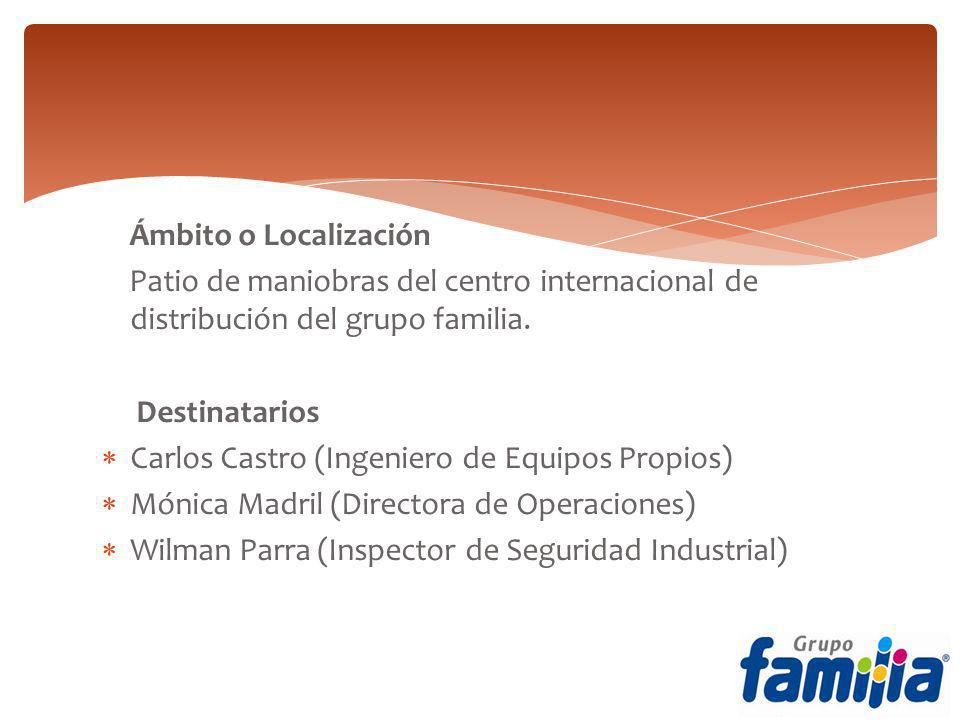 Ámbito o Localización Patio de maniobras del centro internacional de distribución del grupo familia.
