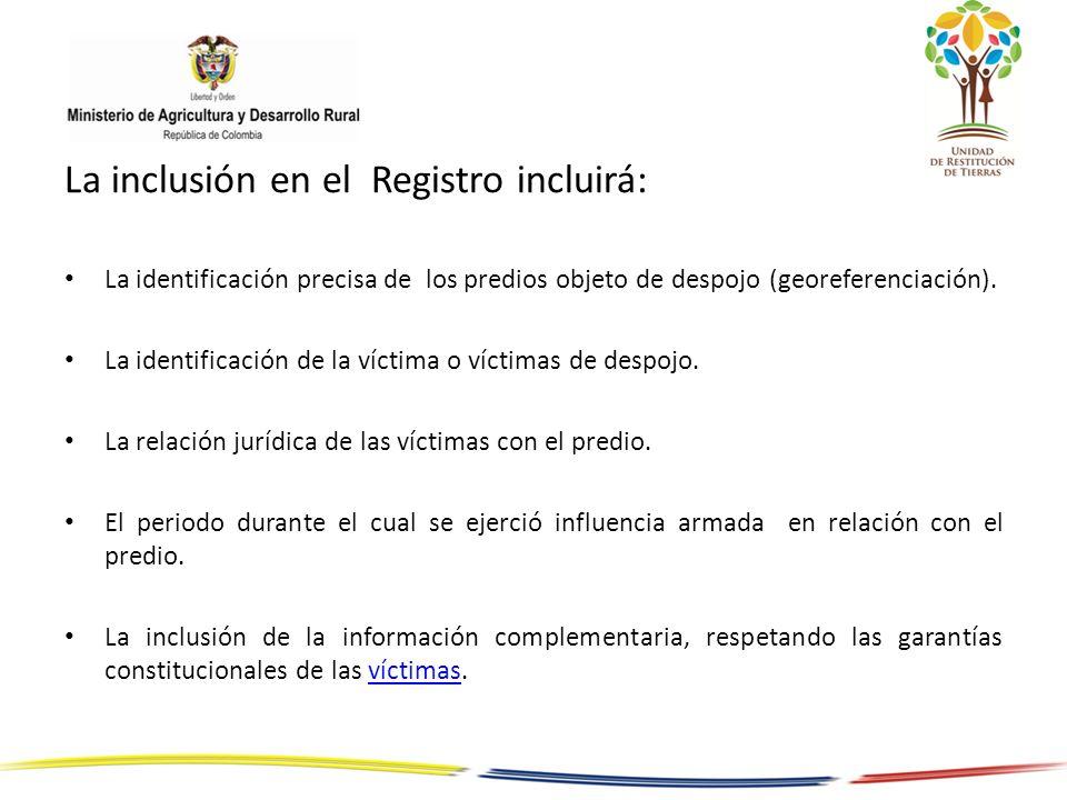 La inclusión en el Registro incluirá: