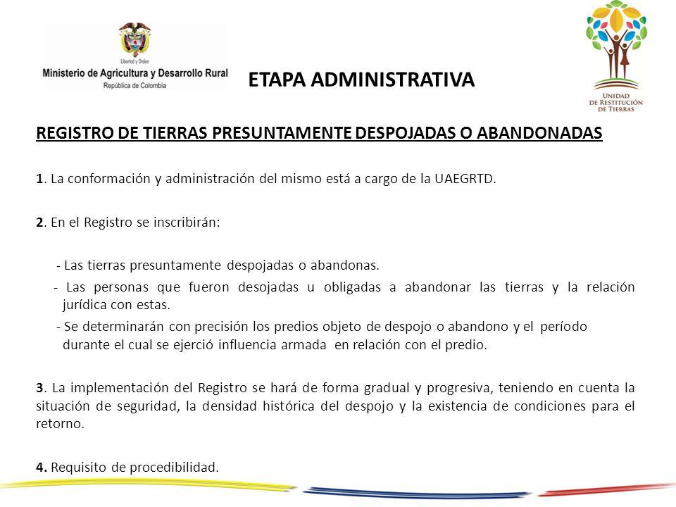ETAPA ADMINISTRATIVA REGISTRO DE TIERRAS PRESUNTAMENTE DESPOJADAS O ABANDONADAS.
