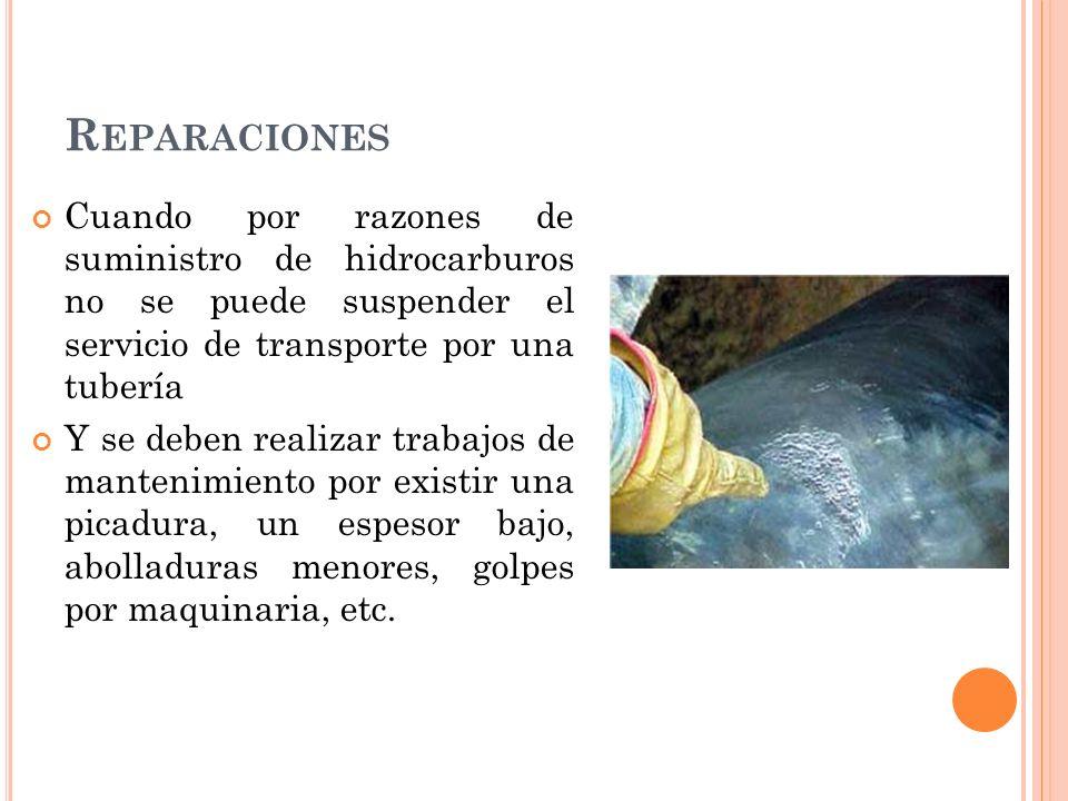 Reparaciones Cuando por razones de suministro de hidrocarburos no se puede suspender el servicio de transporte por una tubería.