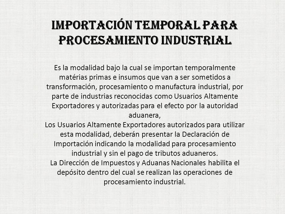 IMPORTACIÓN TEMPORAL PARA PROCESAMIENTO INDUSTRIAL
