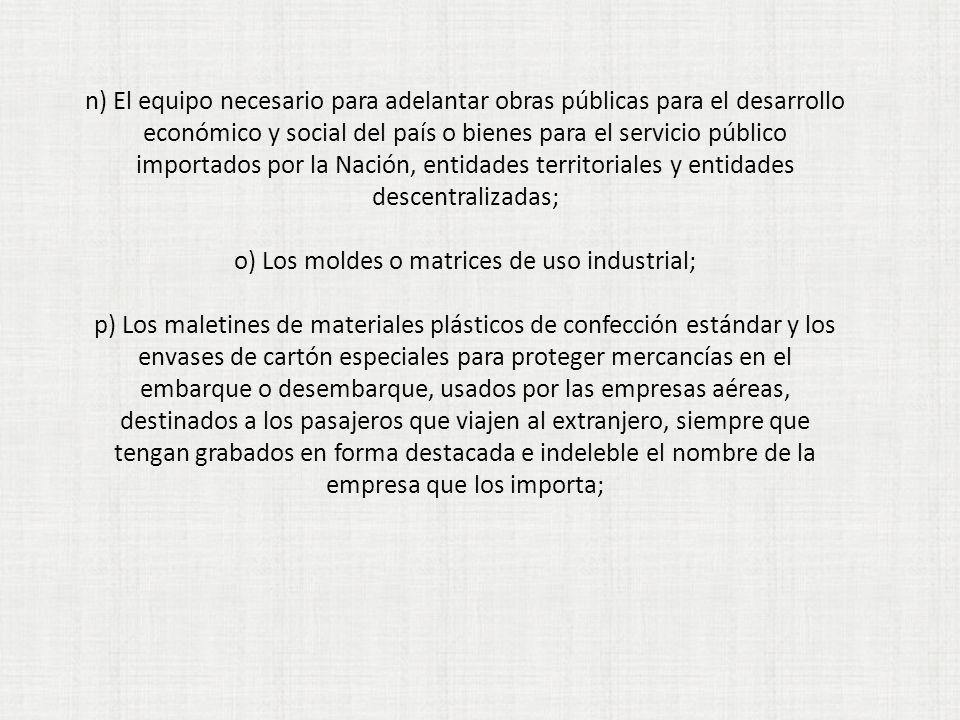 económico y social del país o bienes para el servicio público