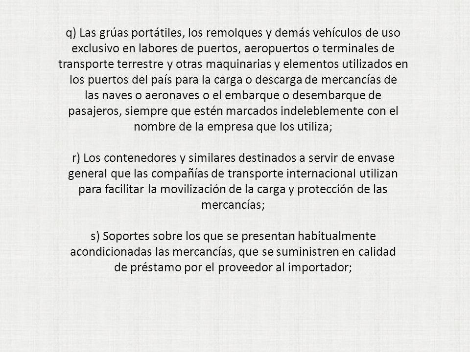 q) Las grúas portátiles, los remolques y demás vehículos de uso