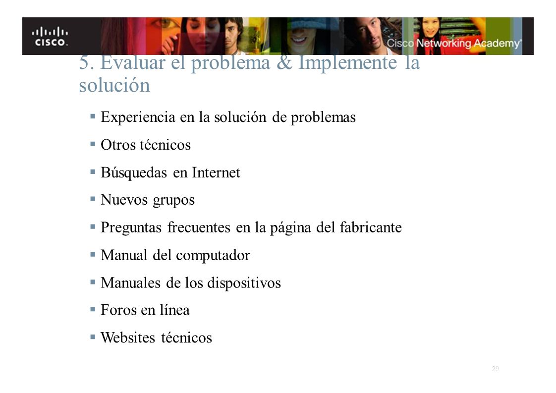 5. Evaluar el problema & Implemente la solución