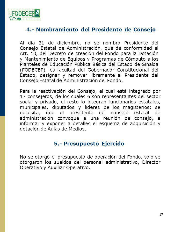 4.- Nombramiento del Presidente de Consejo