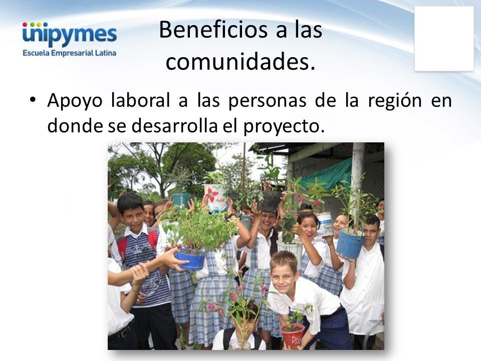 Beneficios a las comunidades.