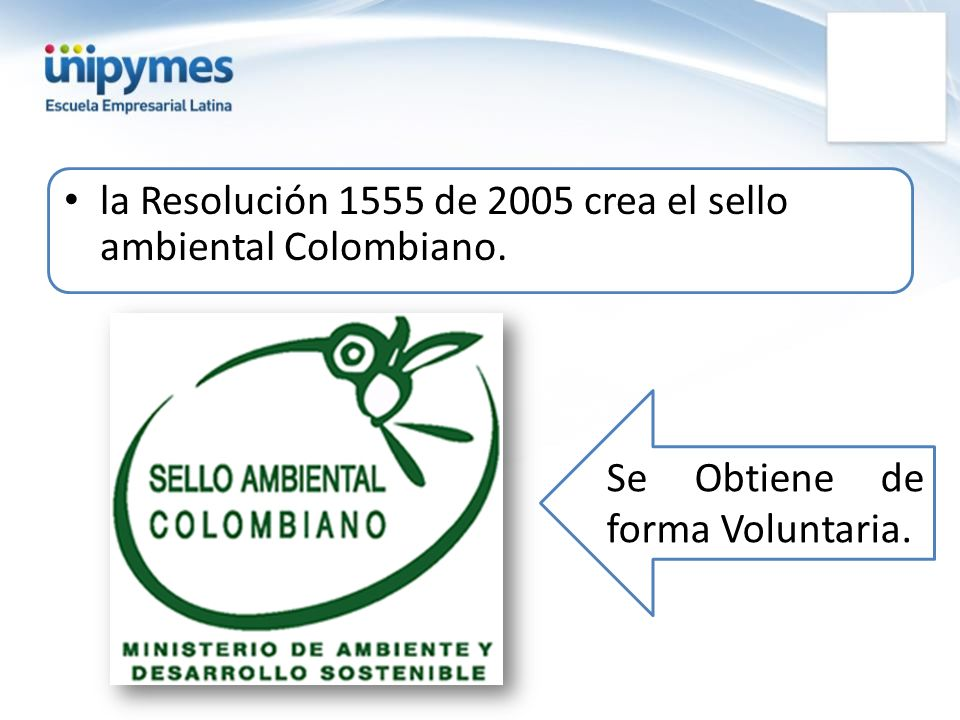 la Resolución 1555 de 2005 crea el sello ambiental Colombiano.