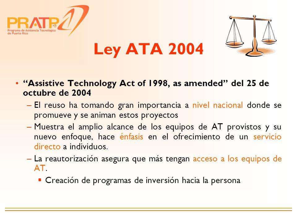Ley ATA 2004 Assistive Technology Act of 1998, as amended del 25 de octubre de 2004.