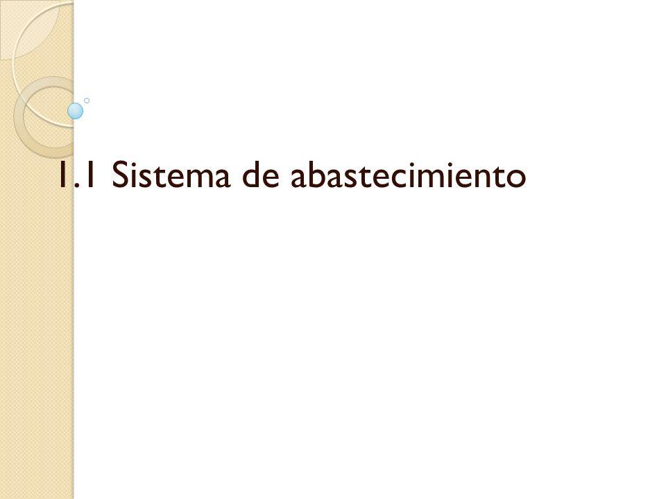 1.1 Sistema de abastecimiento