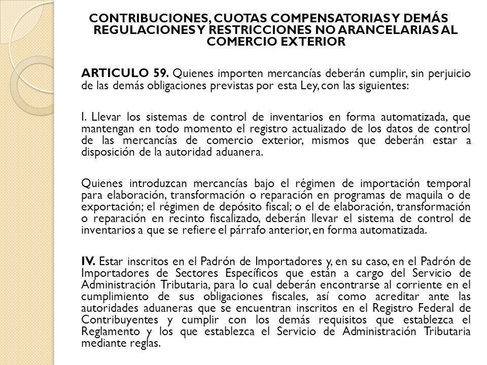 CONTRIBUCIONES, CUOTAS COMPENSATORIAS Y DEMÁS REGULACIONES Y RESTRICCIONES NO ARANCELARIAS AL COMERCIO EXTERIOR ARTICULO 59.