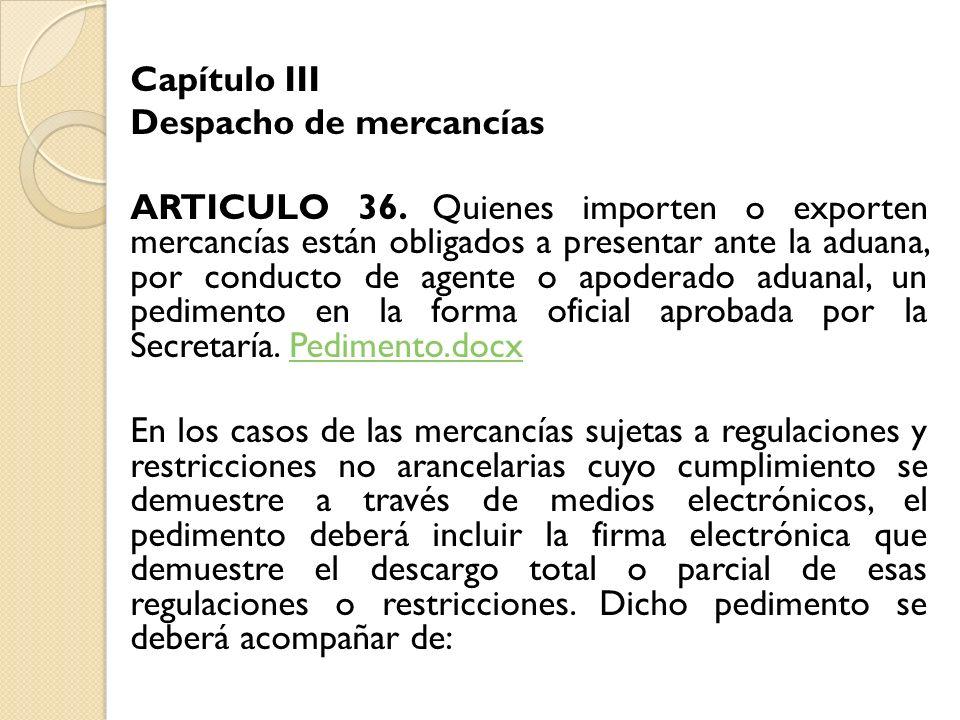 Capítulo III Despacho de mercancías ARTICULO 36