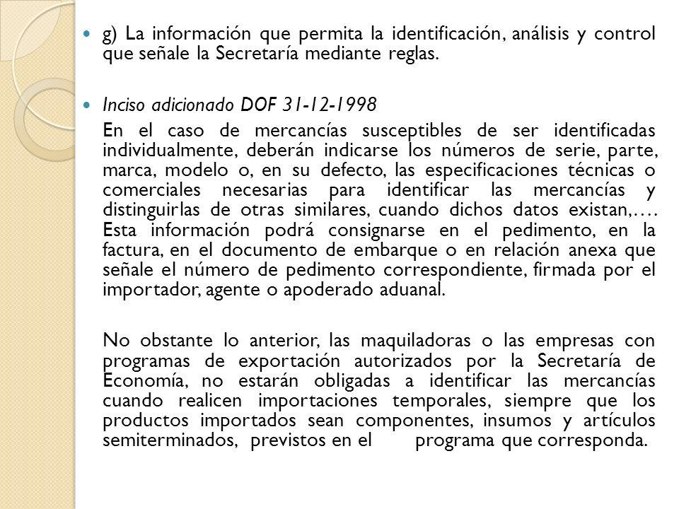 g) La información que permita la identificación, análisis y control que señale la Secretaría mediante reglas.