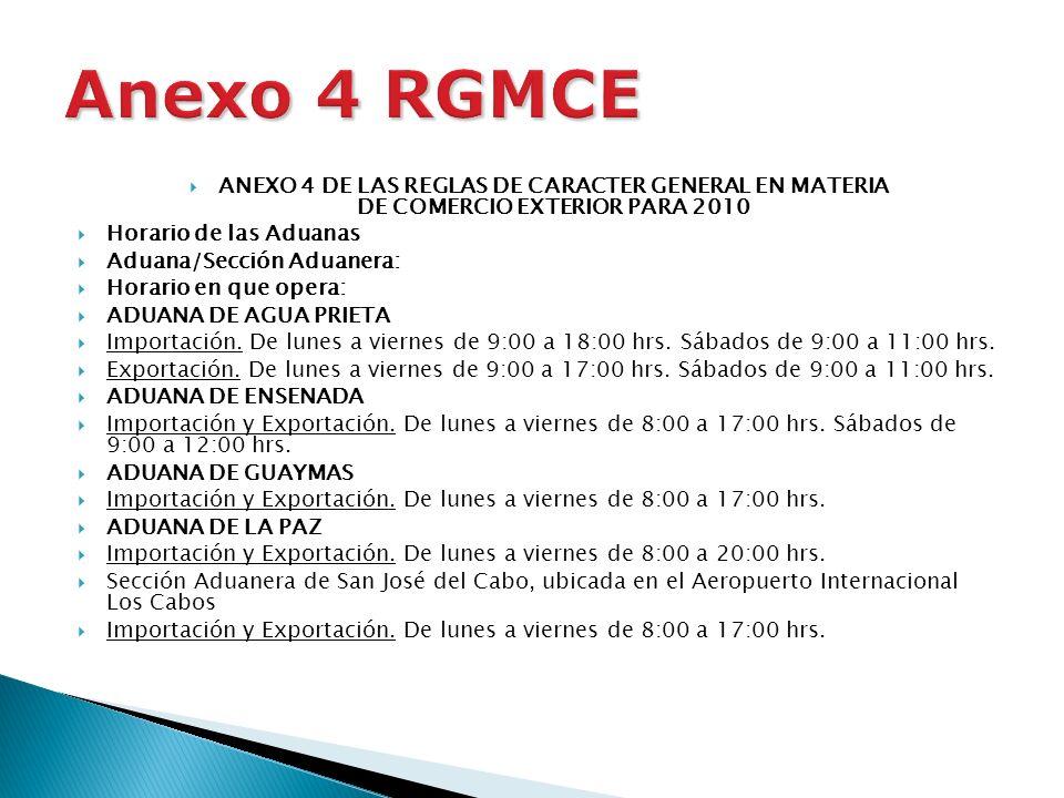 Anexo 4 RGMCEANEXO 4 DE LAS REGLAS DE CARACTER GENERAL EN MATERIA DE COMERCIO EXTERIOR PARA 2010. Horario de las Aduanas.