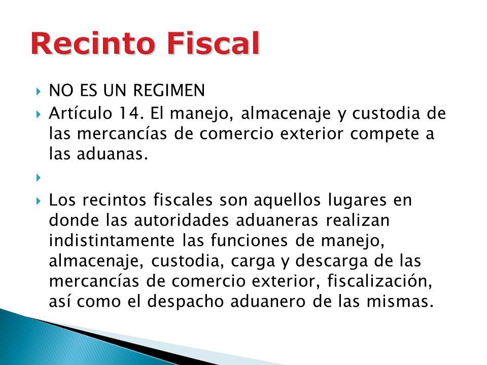 Recinto Fiscal NO ES UN REGIMEN