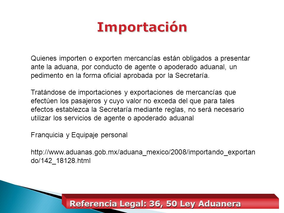 Importación Referencia Legal: 36, 50 Ley Aduanera