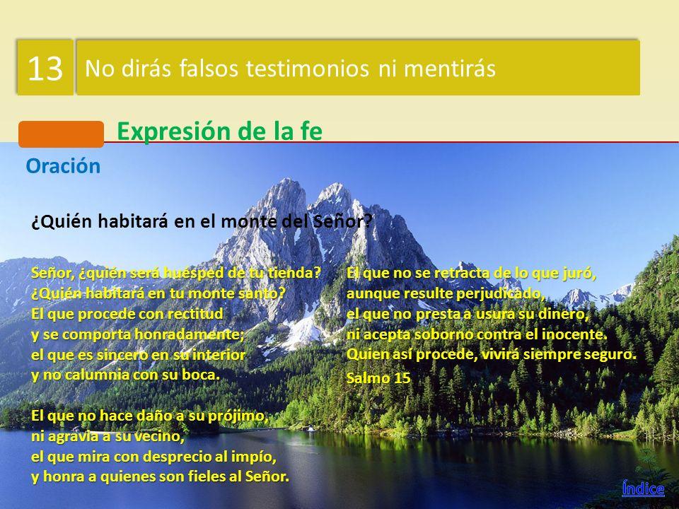 13 Expresión de la fe No dirás falsos testimonios ni mentirás Oración