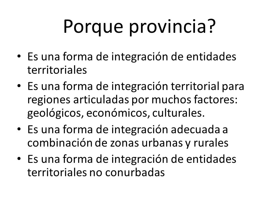 Porque provincia Es una forma de integración de entidades territoriales.