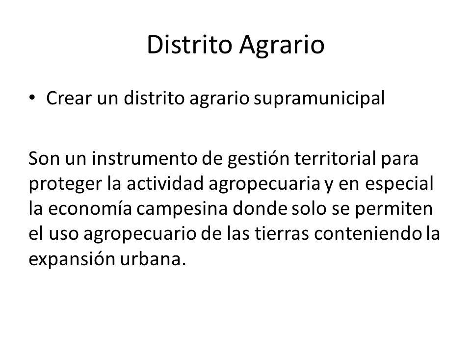 Distrito Agrario Crear un distrito agrario supramunicipal