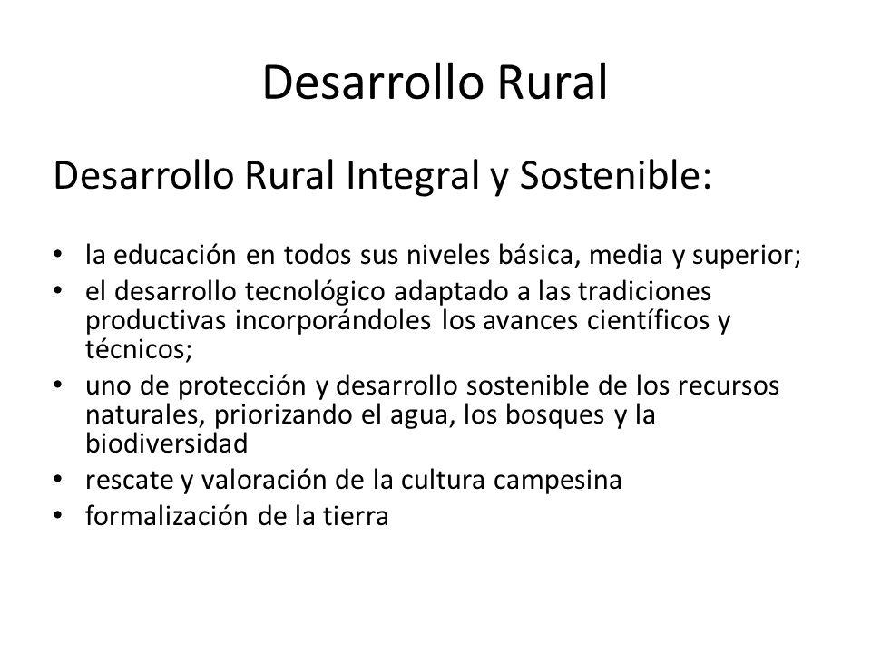 Desarrollo Rural Desarrollo Rural Integral y Sostenible: