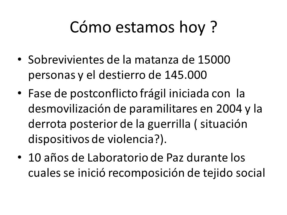 Cómo estamos hoy Sobrevivientes de la matanza de 15000 personas y el destierro de 145.000.