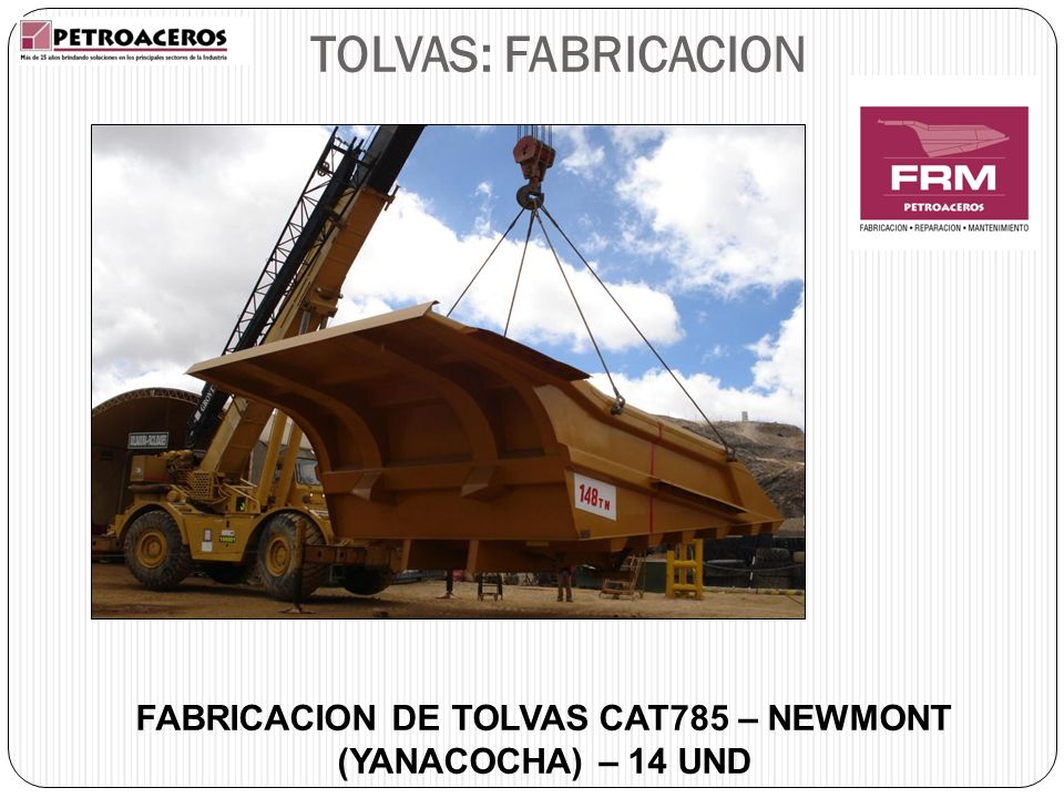 FABRICACION DE TOLVAS CAT785 – NEWMONT (YANACOCHA) – 14 UND