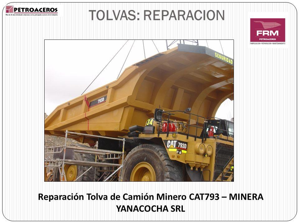 Reparación Tolva de Camión Minero CAT793 – MINERA YANACOCHA SRL