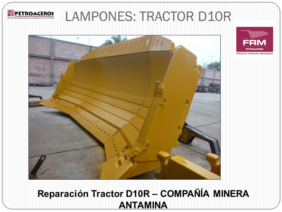 Reparación Tractor D10R – COMPAÑÍA MINERA ANTAMINA