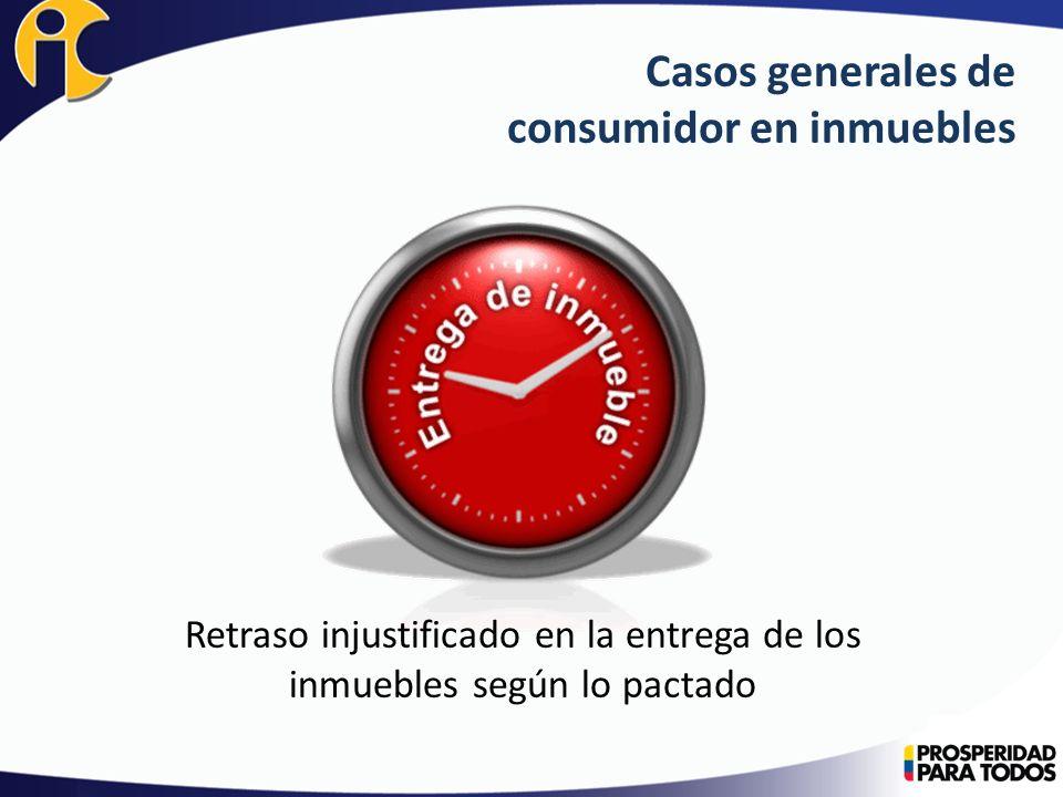 Casos generales de consumidor en inmuebles