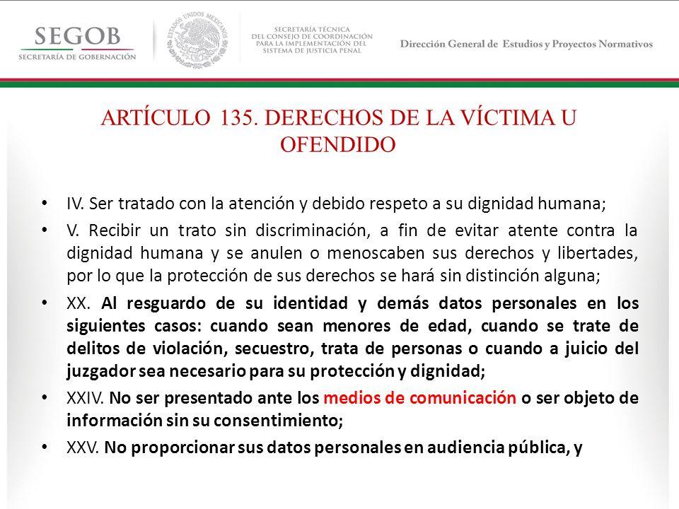 ARTÍCULO 135. DERECHOS DE LA VÍCTIMA U OFENDIDO