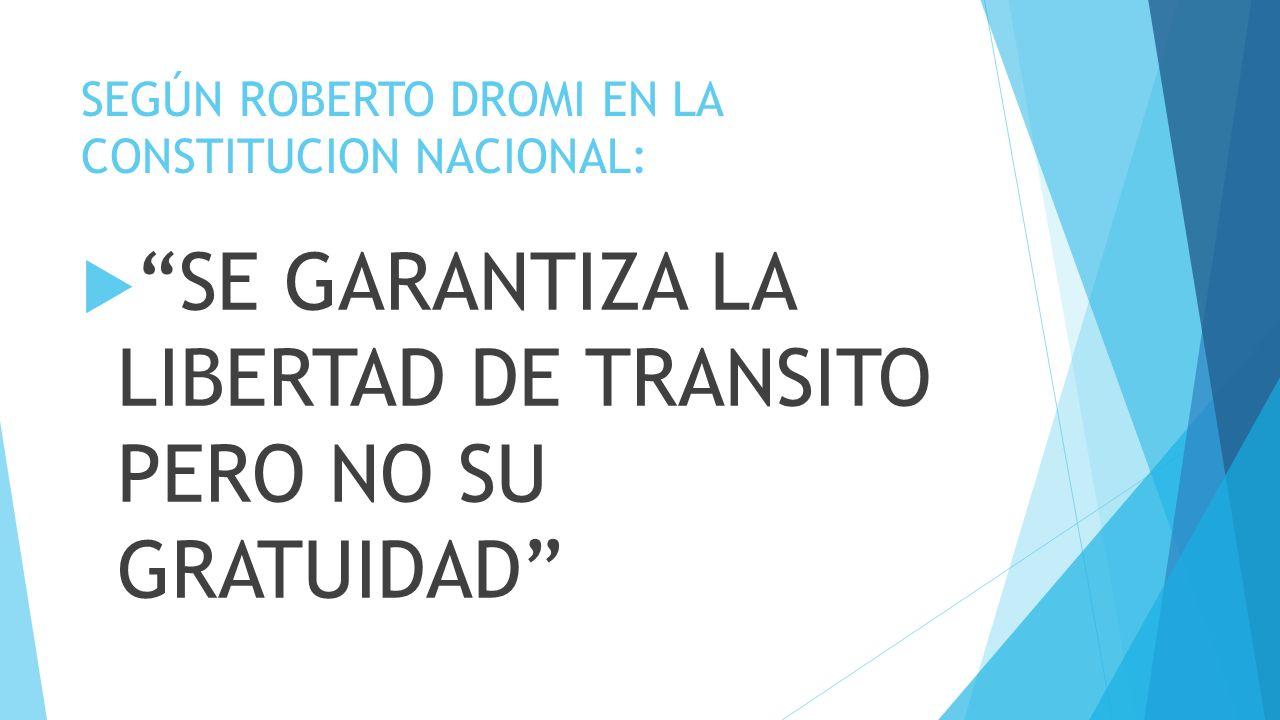 SEGÚN ROBERTO DROMI EN LA CONSTITUCION NACIONAL: