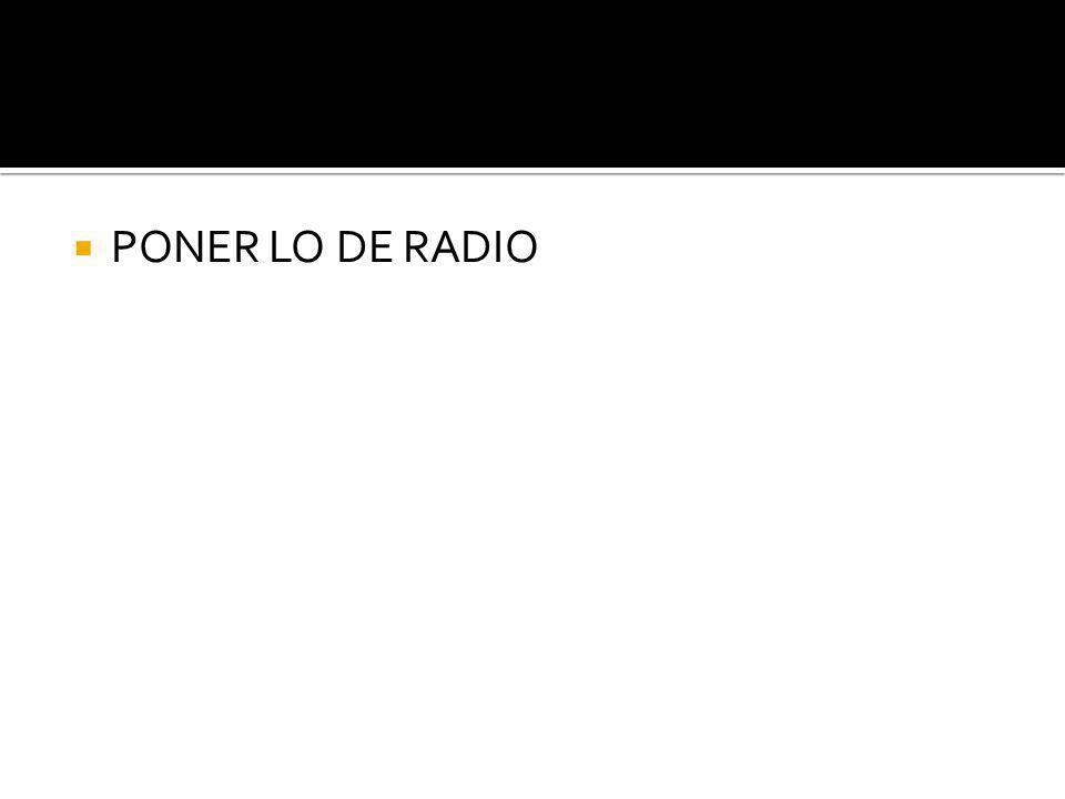PONER LO DE RADIO