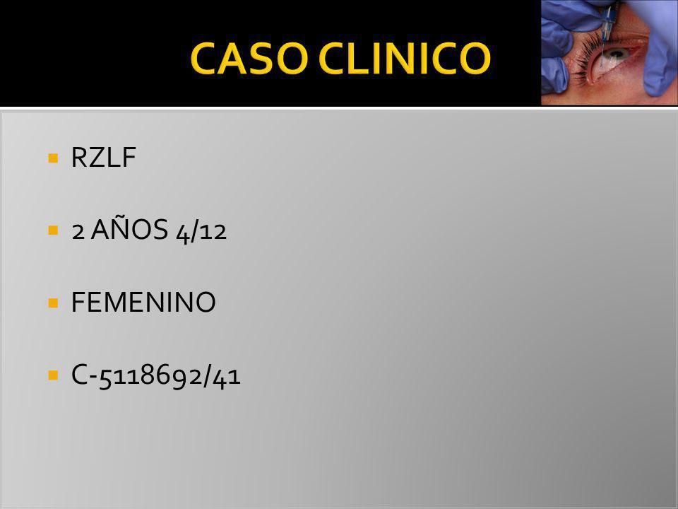 CASO CLINICO RZLF 2 AÑOS 4/12 FEMENINO C-5118692/41
