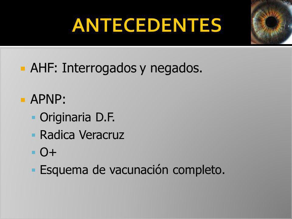 ANTECEDENTES AHF: Interrogados y negados. APNP: Originaria D.F.