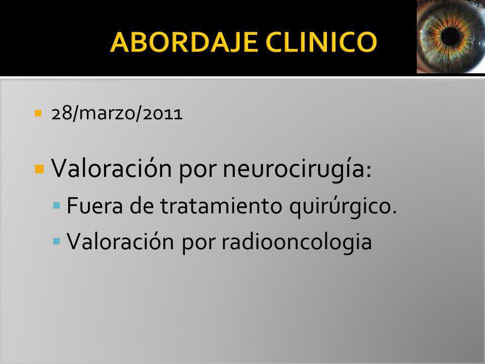 ABORDAJE CLINICO Valoración por neurocirugía: