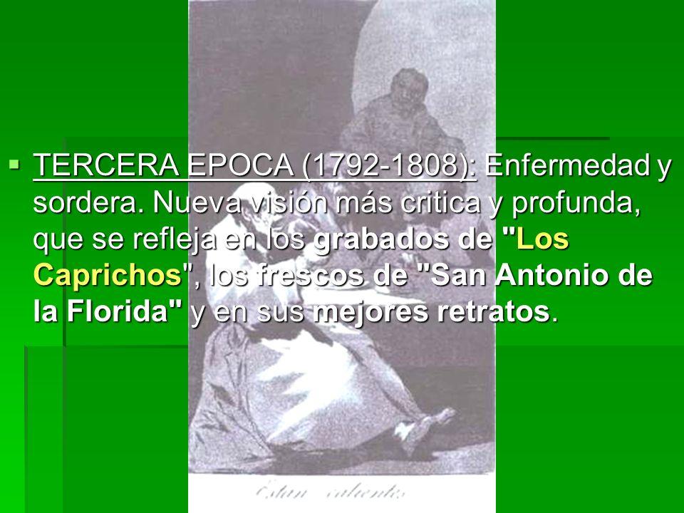 TERCERA EPOCA (1792-1808): Enfermedad y sordera