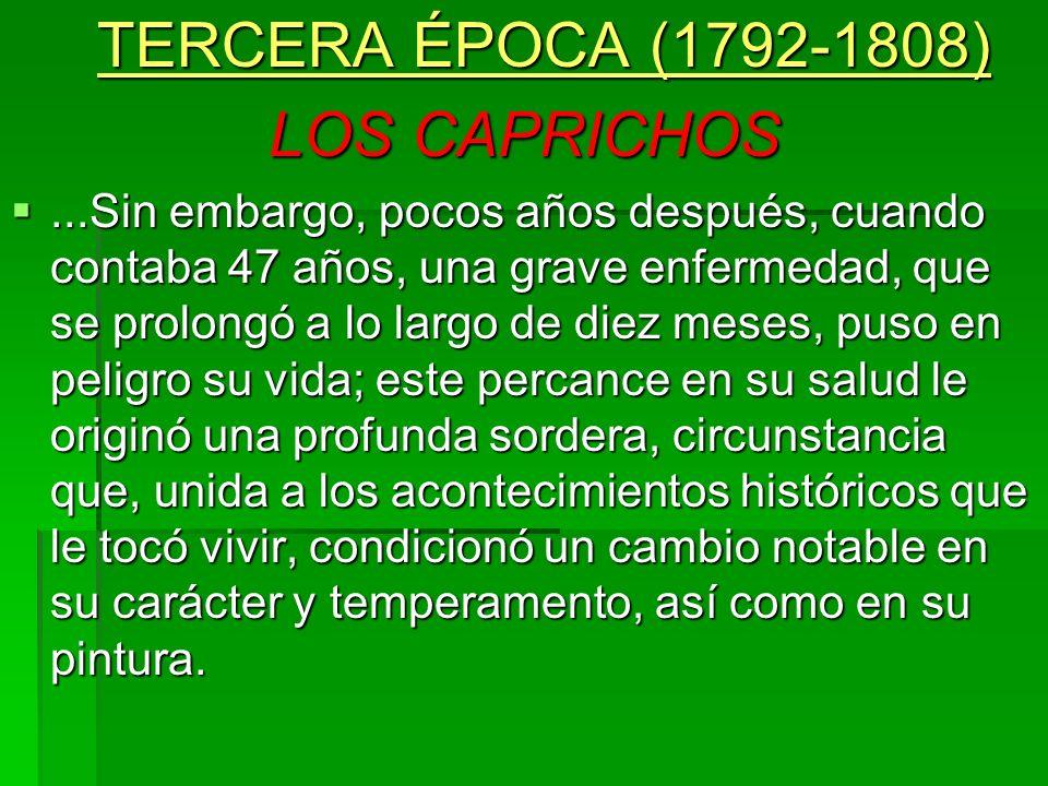 LOS CAPRICHOS TERCERA ÉPOCA (1792-1808)