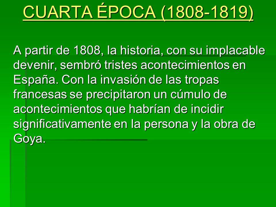 CUARTA ÉPOCA (1808-1819)
