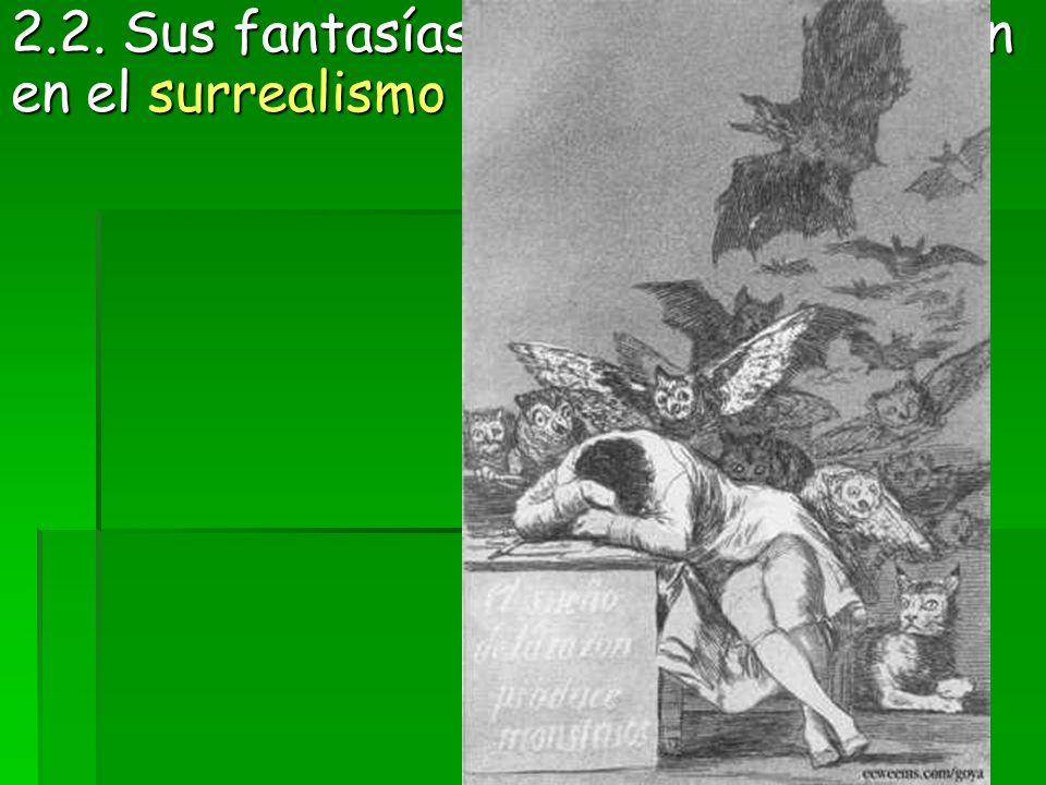 2.2. Sus fantasías oníricas desembocan en el surrealismo