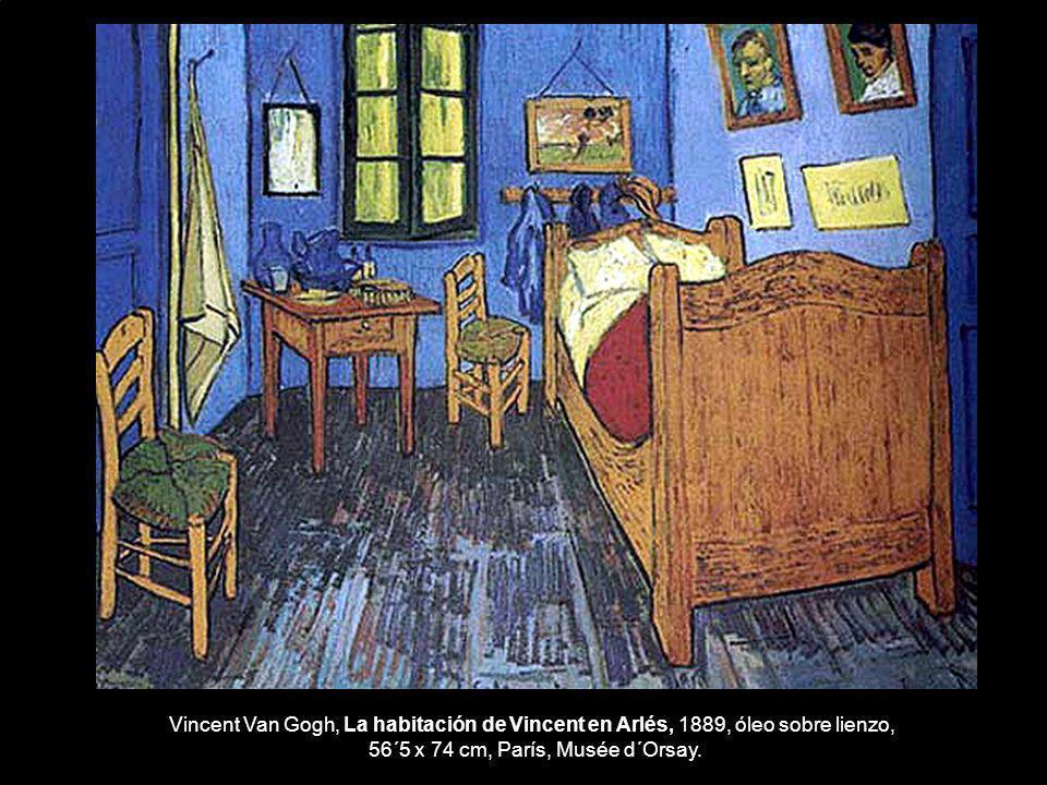 Vincent Van Gogh, La habitación de Vincent en Arlés, 1889, óleo sobre lienzo, 56´5 x 74 cm, París, Musée d´Orsay.