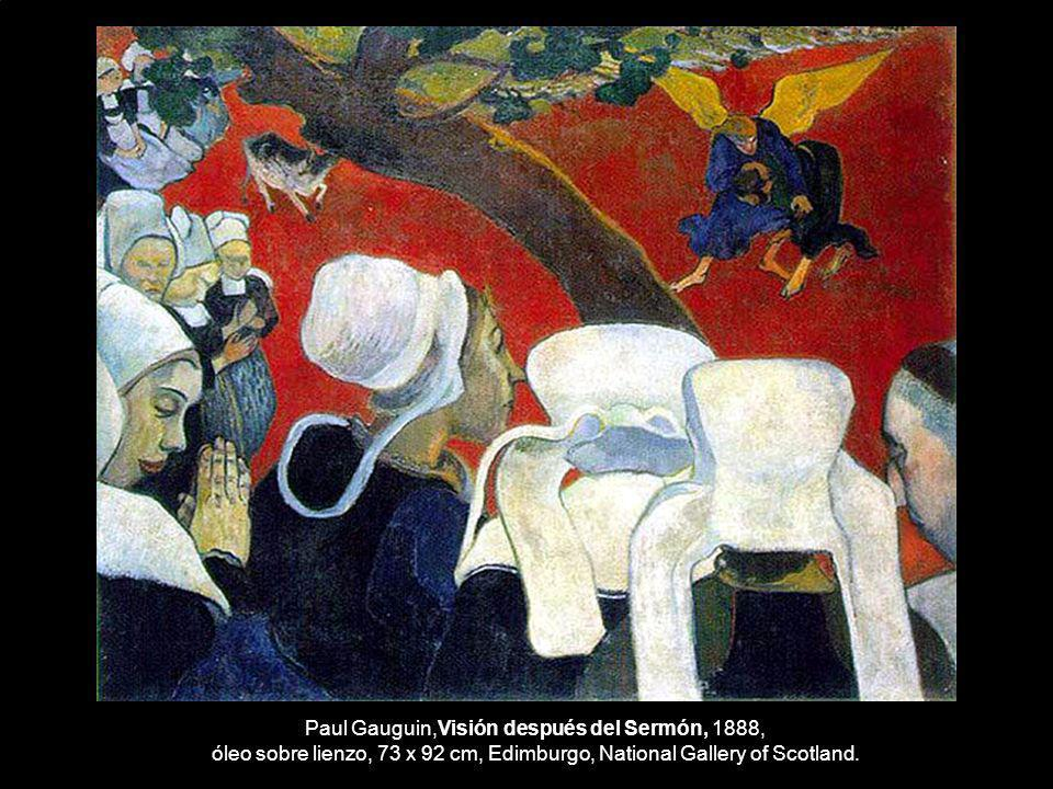 Paul Gauguin,Visión después del Sermón, 1888, óleo sobre lienzo, 73 x 92 cm, Edimburgo, National Gallery of Scotland.