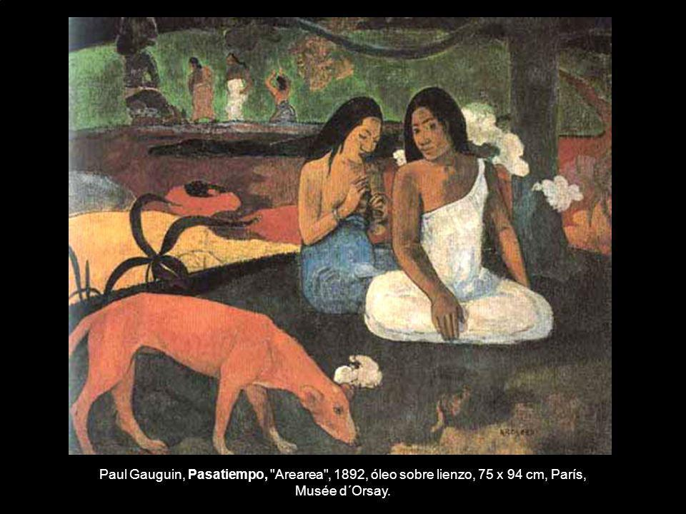 Paul Gauguin, Pasatiempo, Arearea , 1892, óleo sobre lienzo, 75 x 94 cm, París, Musée d´Orsay.
